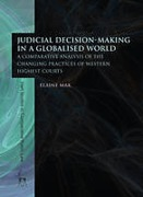 Cover of Judicial Decision-Making in a Globalised World: A Comparative Analysis of the Changing Practices of Western Highest Courts