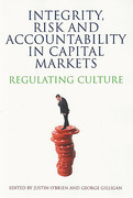 Cover of Integrity, Risk and Accountability in Capital Markets: Regulating Culture