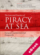 Cover of The Law and Practice of Piracy at Sea: European and International Perspectives (eBook)