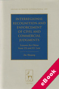 Cover of Interregional Recognition and Enforcement of Civil and Commercial Judgments: Lessons for China from US and EU Law (eBook)
