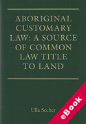 Cover of Aboriginal Customary Law: A Source of Common Law Title to Land (eBook)