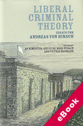 Cover of Liberal Criminal Theory: Essays for Andreas von Hirsch (eBook)
