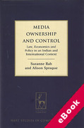 Cover of Media Ownership and Control: Law, Economics and Policy in an Indian and International Context (eBook)