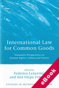 Cover of International Law for Common Goods: Normative Perspectives on Human Rights, Culture and Nature (eBook)
