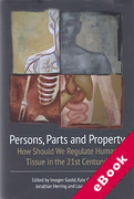 Cover of Persons, Parts and Property: How Should we Regulate Human Tissue in the 21st Century? (eBook)