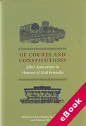 Cover of Of Courts and Constitutions: Liber Amicorum in Honour of Nial Fennelly (eBook)