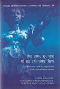 Cover of The Emergence of EU Criminal Law: Cyber Crime and the Regulation of the Information Society