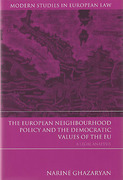 Cover of The European Neighbourhood Policy and the Democratic Values of the EU: A Legal Analysis