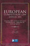 Cover of European Competition Law Annual 2011: Integrating Public and Private Enforcement of Competition Law - Implications for Courts and Agencies