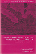 Cover of European Court of Justice and External Relations: Constitutional Challenges