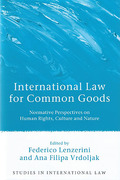 Cover of International Law for Common Goods: Normative Perspectives on Human Rights, Culture and Nature
