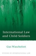 Cover of International Law and Child Soldiers