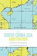 Cover of The South China Sea Arbitration: A Chinese Perspective
