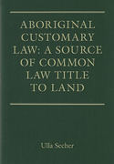 Cover of Aboriginal Customary Law: A Source of Common Law Title to Land