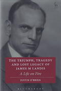 Cover of Triumph, Tragedy and Lost Legacy of James M Landis: A Life on Fire