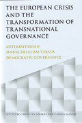 Cover of European Crisis and the Transformation of Transnational Governance: Authoritarian Managerialism versus Democratic Governance