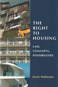 Cover of The Right to Housing: Law, Concepts, Possibilities