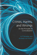 Cover of Crimes, Harms and Wrongs: On the Principles of Criminalisation