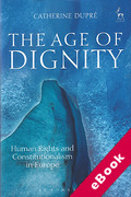 Cover of The Age of Dignity: Human Rights and Constitutionalism in Europe (eBook)