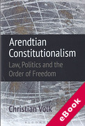 Cover of Arendtian Constitutionalism: Law, Politics and the Order of Freedom (eBook)