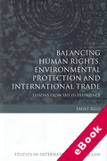 Cover of Balancing Human Rights, Environmental Protection and International Trade: Lessons from the EU Experience (eBook)