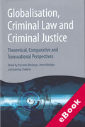 Cover of Globalisation, Criminal Law and Criminal Justice: Theoretical, Comparative and Transnational Perspectives (eBook)