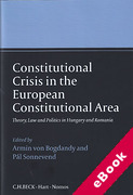 Cover of Constitutional Crisis in the European Constitutional Area: Theory, Law and Politics in Hungary and Romania (eBook)