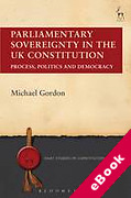 Cover of Parliamentary Sovereignty in the UK Constitution: Process, Politics and Democracy (eBook)