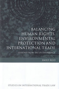 Cover of Balancing Human Rights, Environmental Protection and International Trade: Lessons from the EU Experience