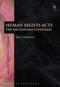 Cover of Human Rights Acts: The Mechanisms Compared