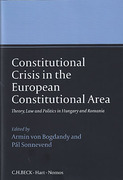 Cover of Constitutional Crisis in the European Constitutional Area: Theory, Law and Politics in Hungary and Romania