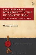 Cover of Parliamentary Sovereignty in the UK Constitution: Process, Politics and Democracy