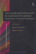 Cover of The Scope and Intensity of Substantive Review: Traversing Taggart's Rainbow