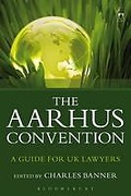 Cover of Aarhus Convention: A Guide for UK Lawyers