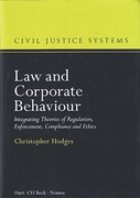 Cover of Law and Corporate Behaviour: Integrating Theories of Regulation, Enforcement, Compliance and Ethics