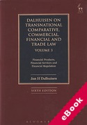 Cover of Dalhuisen on Transnational and Comparative Commercial, Financial and Trade Law: Volume 3: Financial Products, Financial Services and Financial Regulation (eBook)