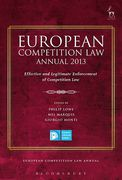 Cover of European Competition Law Annual 2013: Effective and Legitimate Enforcement of Competition Law