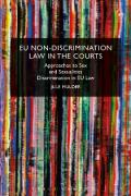 Cover of EU Non-Discrimination Law in the Courts: Approaches to Sex and Sexualties Discrimination in EU Law