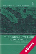 Cover of The Fundamental Right to Data Protection: Normative Value in the Context of Counter-Terrorism (eBook)