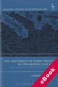 Cover of The Legitimacy of Family Rights in Strasbourg Case Law: 'Living Instrument' or Extinguished Sovereignty? (eBook)