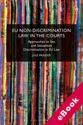 Cover of EU Non-Discrimination Law in the Courts: Approaches to Sex and Sexualties Discrimination in EU Law (eBook)