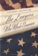 Cover of The Lawyers Who Made America: From Jamestown to the White House