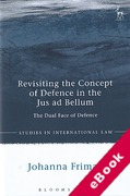 Cover of Revisiting the Concept of Defence in the Jus Ad Bellum: The Dual Face of Defence (eBook)