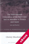 Cover of The International Committee of the Red Cross and its Mandate to Protect and Assist: Law and Practice (eBook)