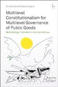 Cover of Multilevel Constitutionalism for Multilevel Governance of Public Goods: Methodology Problems in International Law