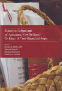 Cover of Feminist Judgments of Aotearoa New Zealand Te Rino: A Two-Stranded Rope