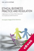 Cover of Ethical Business Practice and Regulation: A Behavioural and Ethical Values-Driven Approach to Compliance and Enforcement (eBook)