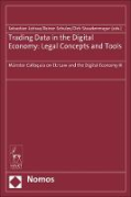 Cover of Trading Data in the Digital Economy: Legal Concepts and Tools