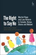 Cover of The Right to Say No: Marital Rape and Law Reform in Canada, Kenya, Ghana and Malawi