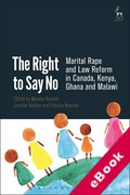 Cover of The Right to Say No: Marital Rape and Law Reform in Canada, Kenya, Ghana and Malawi (eBook)